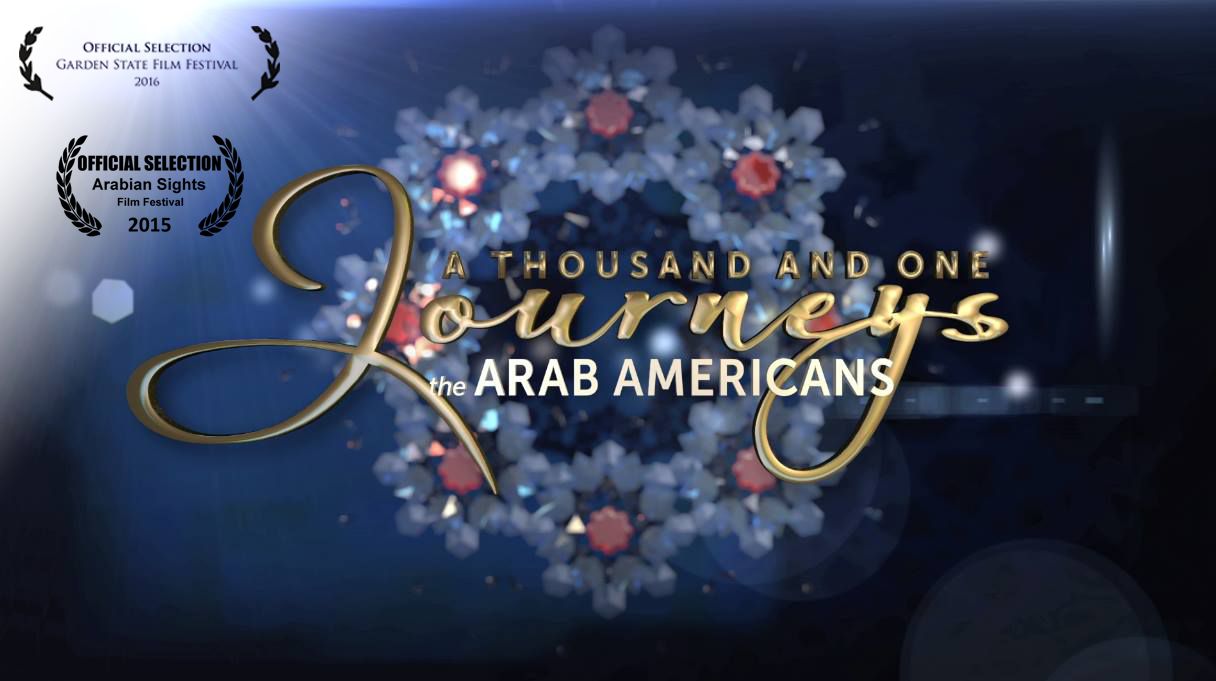"""A Thousand And One Journeys: The Arab Americans"" Documentary"